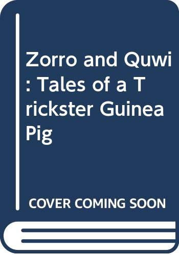 9780606139458: Zorro and Quwi: Tales of a Trickster Guinea Pig