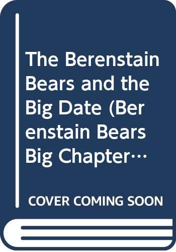 9780606139519: The Berenstain Bears and the Big Date (Berenstain Bears Big Chapter Books)