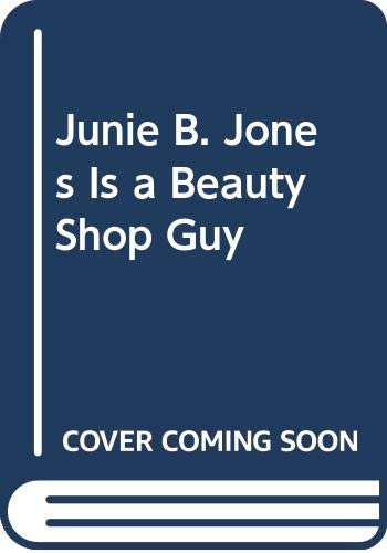 9780606139632: Junie B. Jones Is a Beauty Shop Guy