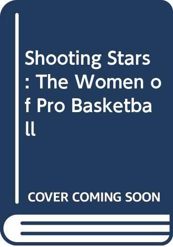 Shooting Stars: The Women of Pro Basketball (9780606139687) by Bill Gutman