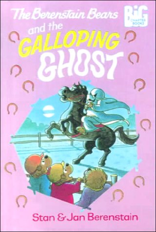 9780606140034: The Berenstain Bears and the Galloping Ghost (Berenstain Bears Big Chapter Books)