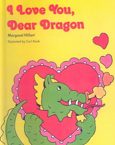 I Love You, Dear Dragon (060614031X) by Hillert, Margaret