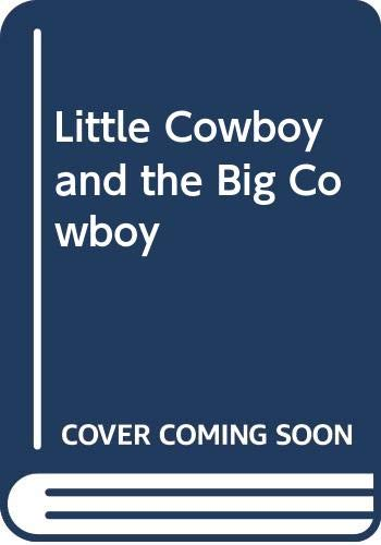 Little Cowboy and the Big Cowboy (9780606140386) by Margaret Hillert