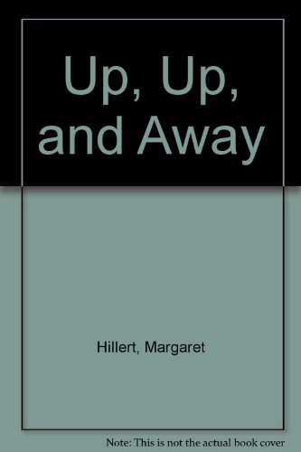 Up, Up, and Away (9780606140546) by Margaret Hillert