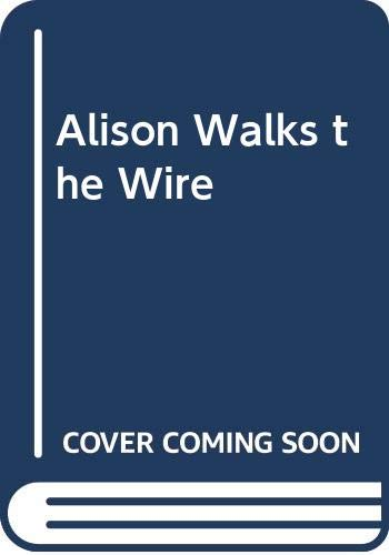9780606141475: Alison Walks the Wire
