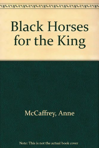 Black Horses for the King (0606141669) by Anne McCaffrey
