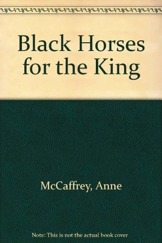 Black Horses for the King: McCaffrey, Anne