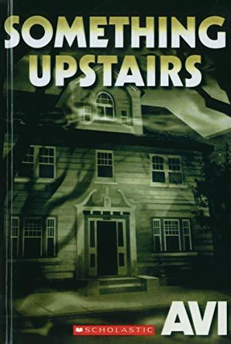 9780606146821: Something Upstairs (Turtleback School & Library Binding Edition)