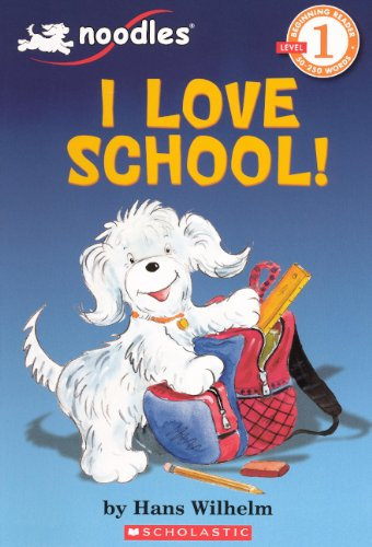 I Love School! (Turtleback School & Library Binding Edition) (Noodles) (0606146881) by Wilhelm, Hans