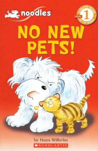 No New Pets! (Turtleback School & Library Binding Edition) (Scholastic Reader - Level 1) (0606146903) by Hans Wilhelm