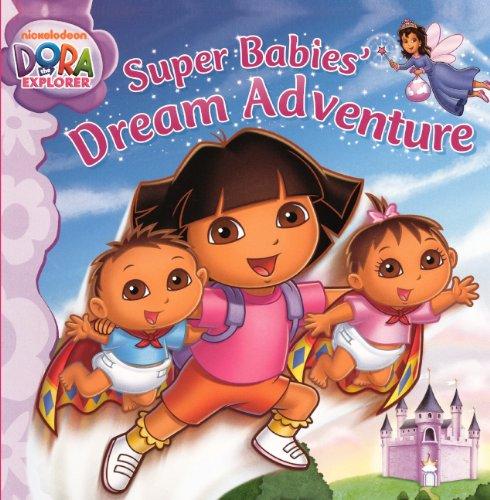 Super Babies' Dream Adventure (Turtleback School & Library Binding Edition) (Dora the ...
