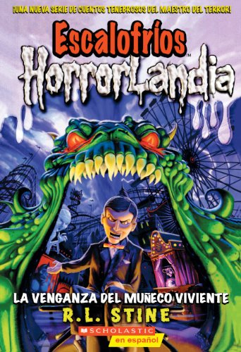 9780606147460: La Venganza del Muneco Viviente (Escalofrios Horrorlandia / Goosebumps Horrorland)