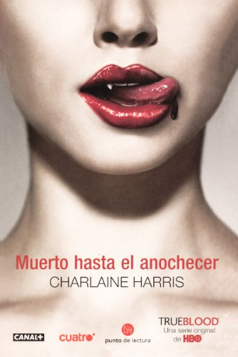 Muerto Hasta El Anochecer (Dead Until Dark) (Turtleback School & Library Binding Edition) (True Blood) (Spanish Edition) (9780606147767) by Charlaine Harris