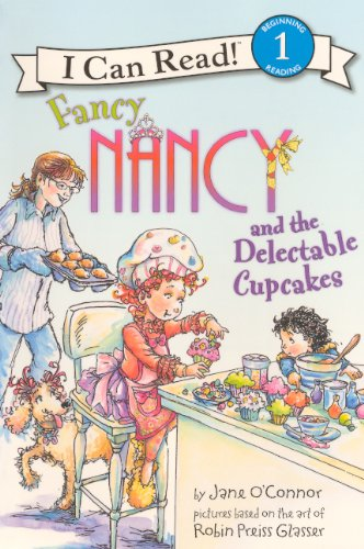 9780606147965: Fancy Nancy and the Delectable Cupcakes (Fancy Nancy: I Can Read!, Level 1)