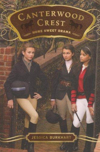 9780606148269: Home Sweet Drama (Turtleback School & Library Binding Edition) (Canterwood Crest (Pb))