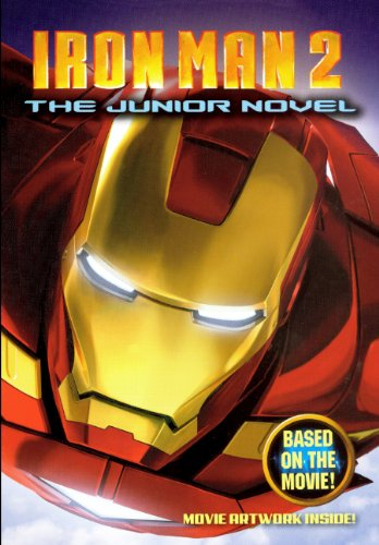 Iron Man 2: The Junior Novel (Turtleback School & Library Binding Edition) (Iron Man 2 (Pb)) - Alexander Irvine