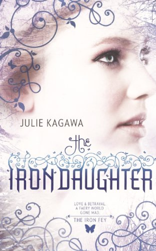 9780606149174: The Iron Daughter (Turtleback School & Library Binding Edition) (Iron Fey: Call of the Forgotten)