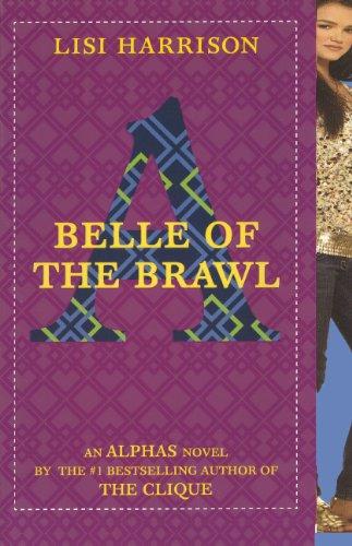 Belle Of The Brawl (Turtleback School & Library Binding Edition) (Alphas Novels): Harrison, ...