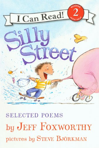 Silly Street: Selected Poems (Turtleback School & Library Binding Edition) (I Can Read! - Level 2) (0606149775) by Foxworthy, Jeff