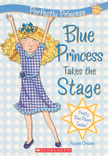 9780606150316: Blue Princess Takes The Stage (Turtleback School & Library Binding Edition) (Perfectly Princess)