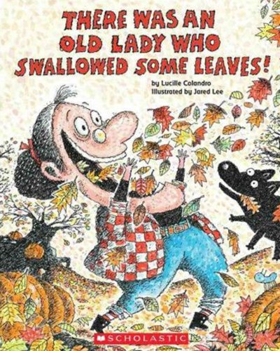 9780606150507: There Was An Old Lady Who Swallowed Some Leaves! (Turtleback School & Library Binding Edition)