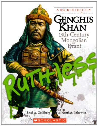 9780606151399: Genghis Khan: 13th-Century Mongolian Tyrant (Turtleback School & Library Binding Edition) (Wicked History (Pb))