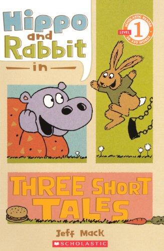 9780606152839: Hippo & Rabbit In Three Short Tales (Turtleback School & Library Binding Edition) (Scholastic Reader, Level 1)