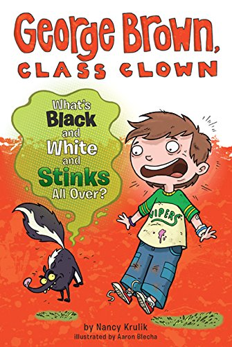 What's Black And White And Stinks All Over? (Turtleback School & Library Binding Edition) (George Brown, Class Clown) (9780606153676) by Nancy E. Krulik