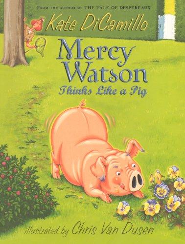 9780606153683: Mercy Watson Thinks Like A Pig (Turtleback School & Library Binding Edition)