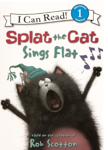9780606154000: Splat The Cat Sings Flat (Turtleback School & Library Binding Edition) (I Can Read Books: Level 1)