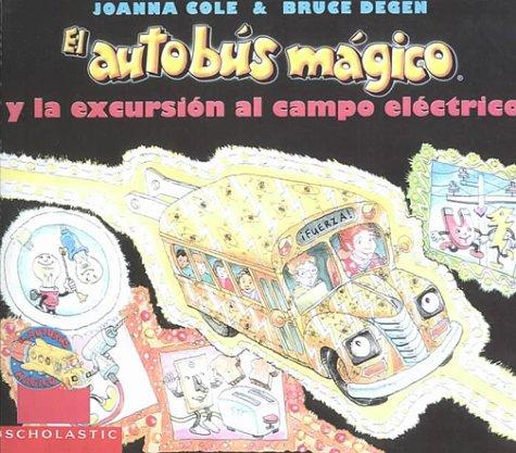 9780606154468: El autobus magico y la excursion al campo electrico / The Magic School Bus and the Electric Field Trip (El Autobus Magico / the Magic School Bus) (Spanish Edition)