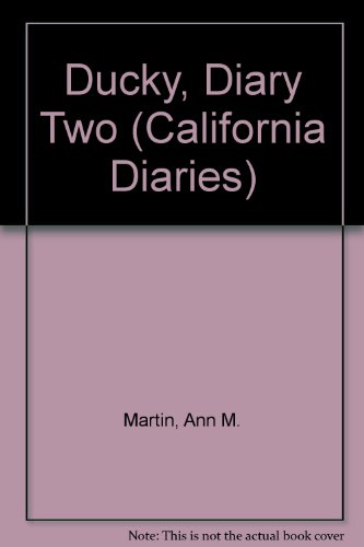 9780606154710: Ducky, Diary Two (California Diaries)