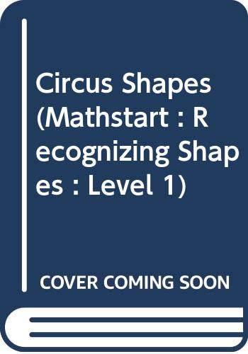 9780606154840: Circus Shapes (Mathstart : Recognizing Shapes : Level 1)