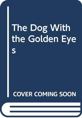 9780606155069: The Dog With the Golden Eyes