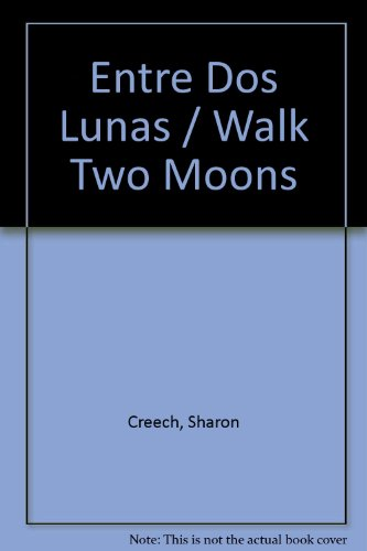 9780606155243: Entre Dos Lunas / Walk Two Moons (Spanish Edition)