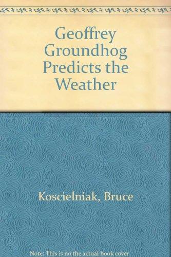 9780606155441: Geoffrey Groundhog Predicts the Weather