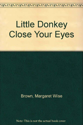 9780606156165: Little Donkey Close Your Eyes