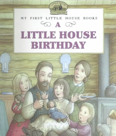 9780606156172: A Little House Birthday (My First Little House Picture Books)