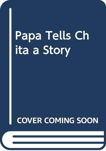 9780606156707: Papa Tells Chita a Story