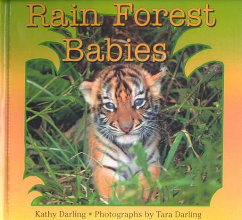 Rain Forest Babies (0606156895) by Darling, Kathy
