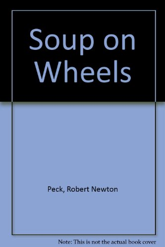 Soup on Wheels (0606157131) by Peck, Robert Newton