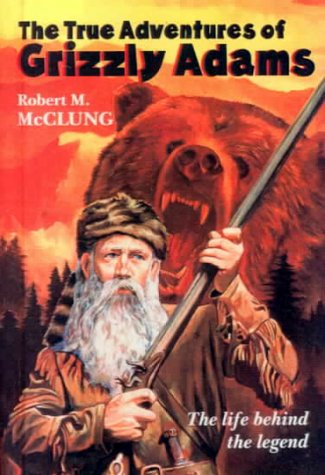 9780606157452: The True Adventures of Grizzly Adams