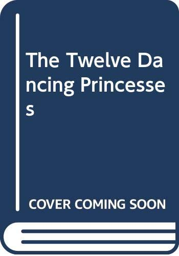 9780606157490: The Twelve Dancing Princesses