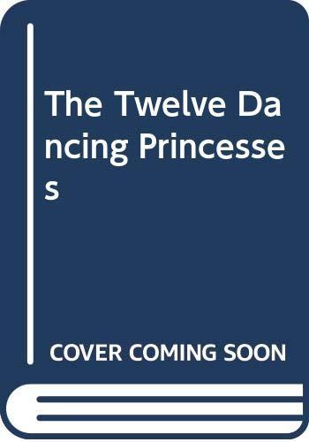 9780606157490: The Twelve Dancing Princesses