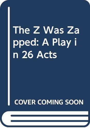 9780606157773: The Z Was Zapped: A Play in 26 Acts