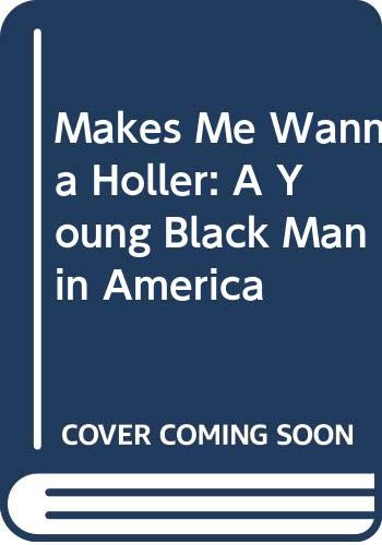 9780606158190: Makes Me Wanna Holler: A Young Black Man in America