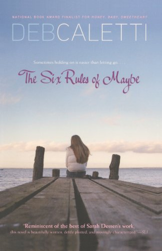 The Six Rules Of Maybe (Turtleback School & Library Binding Edition) (0606158200) by Deb Caletti