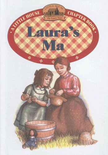 9780606158398: Laura's Ma (Little House-the Laura Years)