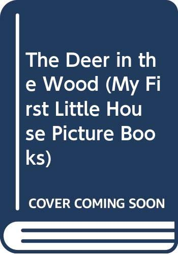 9780606158411: The Deer in the Wood (My First Little House Picture Books)