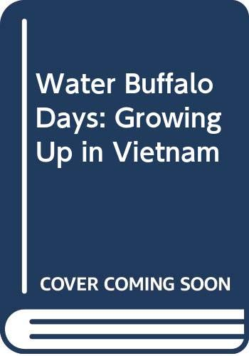 9780606158596: Water Buffalo Days: Growing Up in Vietnam